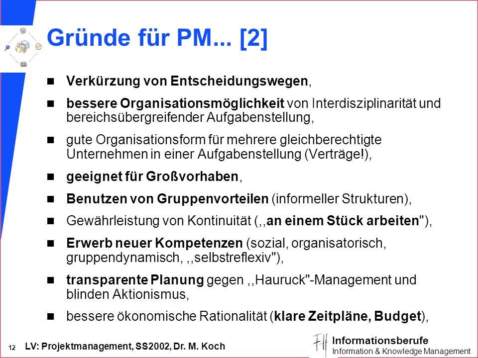 Gründe für PM... [2] Verkürzung von Entscheidungswegen,